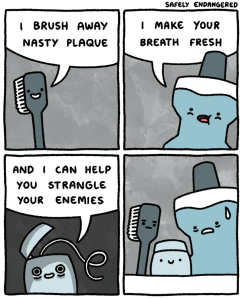Safely endangered - dental hygiene